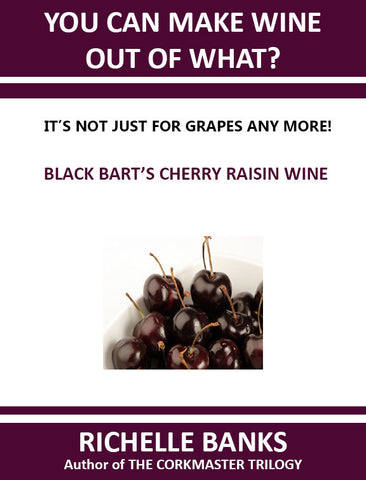 BLACK BART'S CHERRY RAISIN WINE