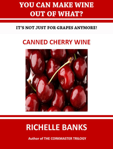 CANNED CHERRY WINE