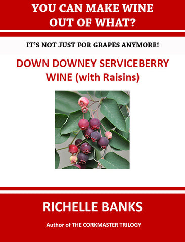 DOWN DOWNEY SERVICEBERRY WINE (with Raisins)