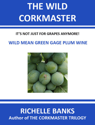 WILD MEAN GREEN GAGE PLUM WINE