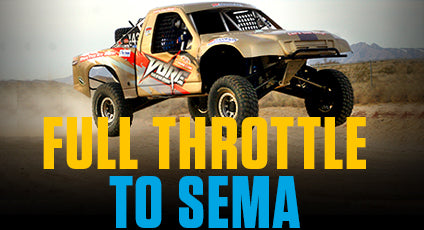FULL THROTTLE TO SEMA