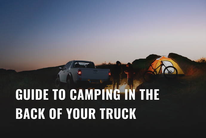 Gear Guide To Camping in the Back of a Truck