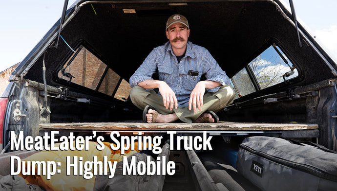 MeatEater's Spring Truck Dump: Highly Mobile