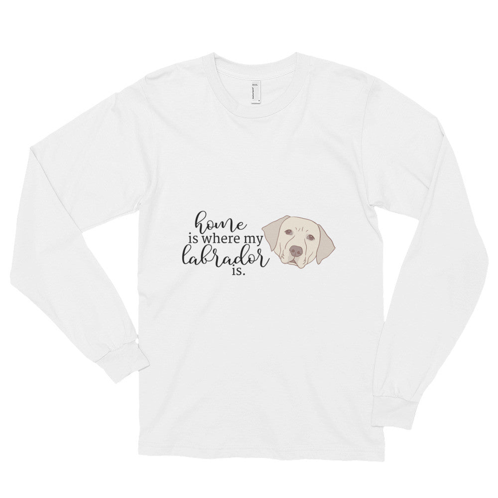 Home is Where My Labrador Is Long sleeve t-shirt (unisex)