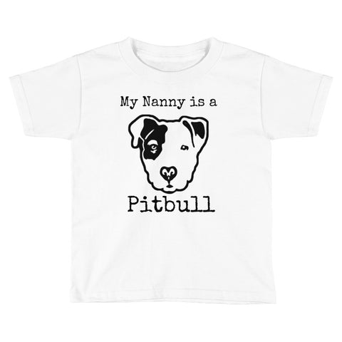 My nanny is a Pitbull Kids Short Sleeve T-Shirt