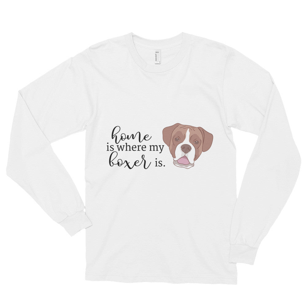 Home is Where My Boxer Is Long sleeve t-shirt (unisex)