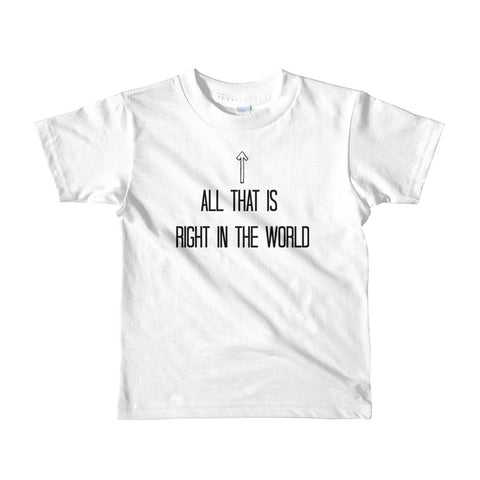 All that is right in the world Short sleeve kids t-shirt