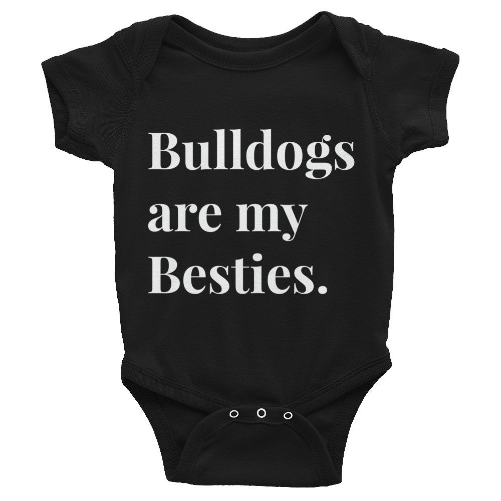 Bulldogs are my Besties Infant Bodysuit