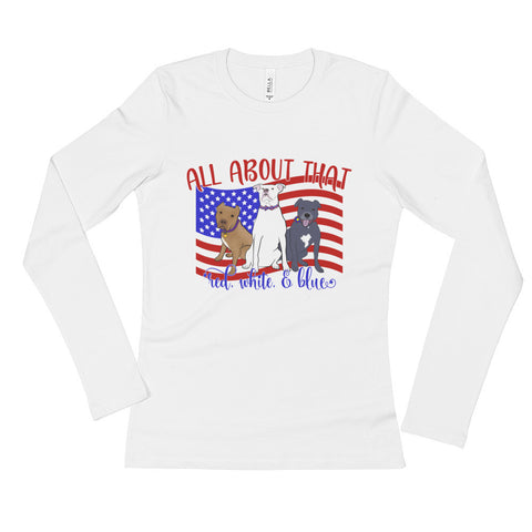 Red, White & Blue Pitbull Ladies' Long Sleeve T-Shirt