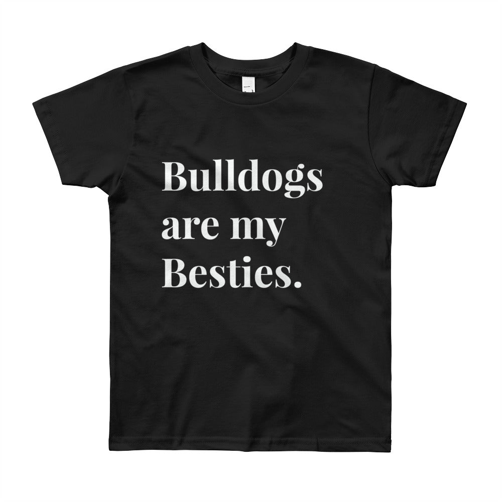 Bulldogs are my besties Youth Short Sleeve T-Shirt