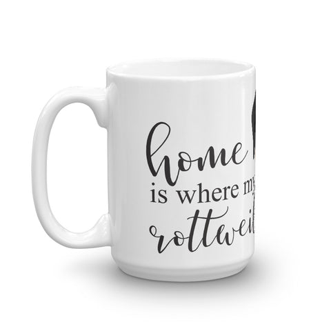 Home is where my Rottweiler is Mug