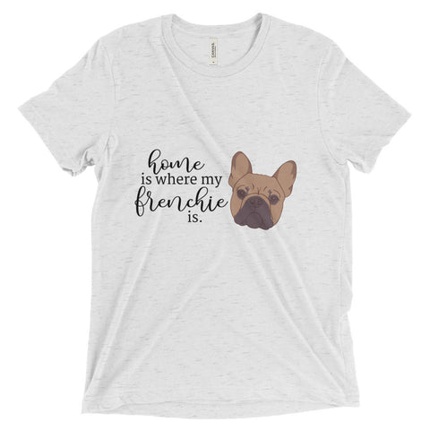 Home is where my French Bulldog is Short sleeve t-shirt