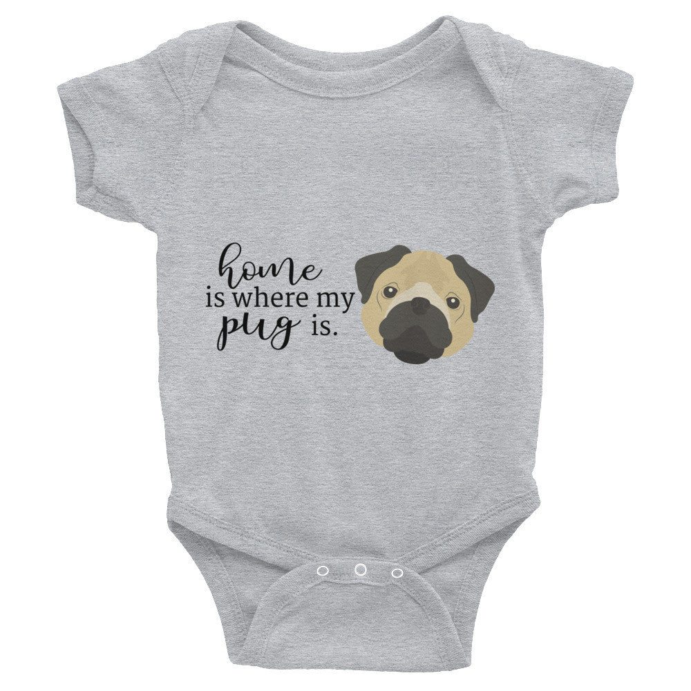 Home is where my pug is Infant Bodysuit