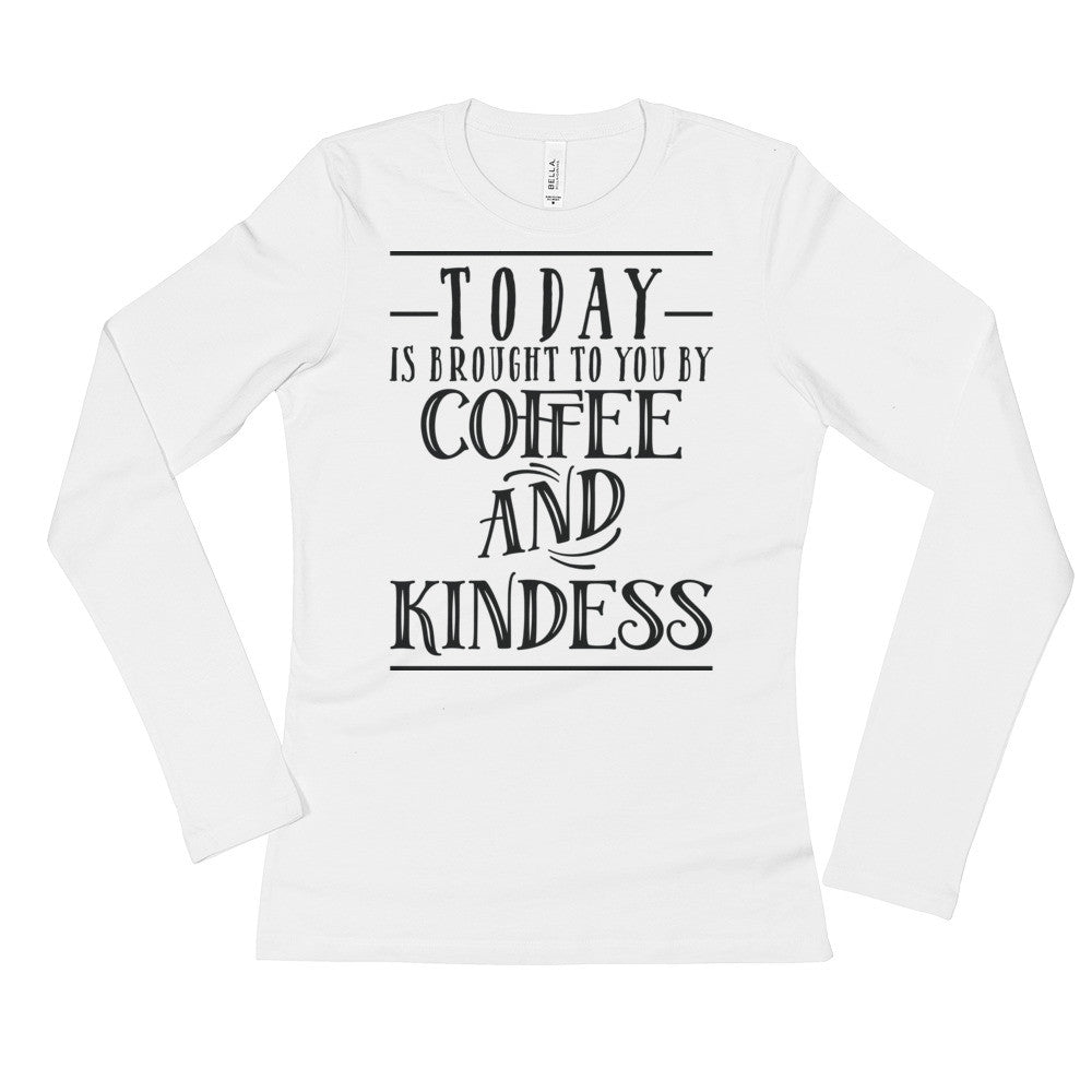 Coffee & Kindness Ladies' Long Sleeve T-Shirt
