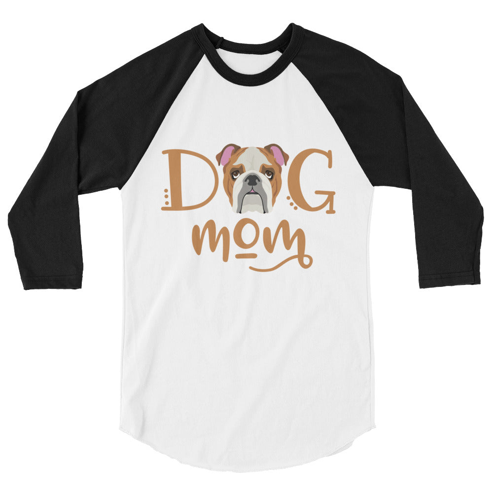 Dog Mom English Bulldog 3/4 sleeve raglan shirt