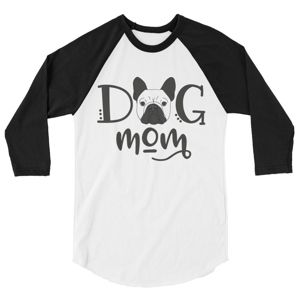 Dog Mom French Bulldog 3/4 sleeve raglan shirt