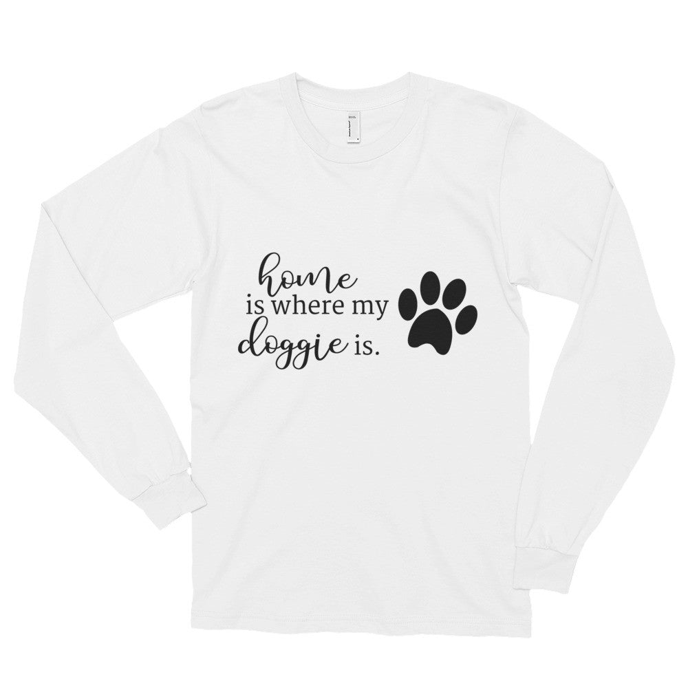 Home is where my doggie is Long sleeve t-shirt (unisex)