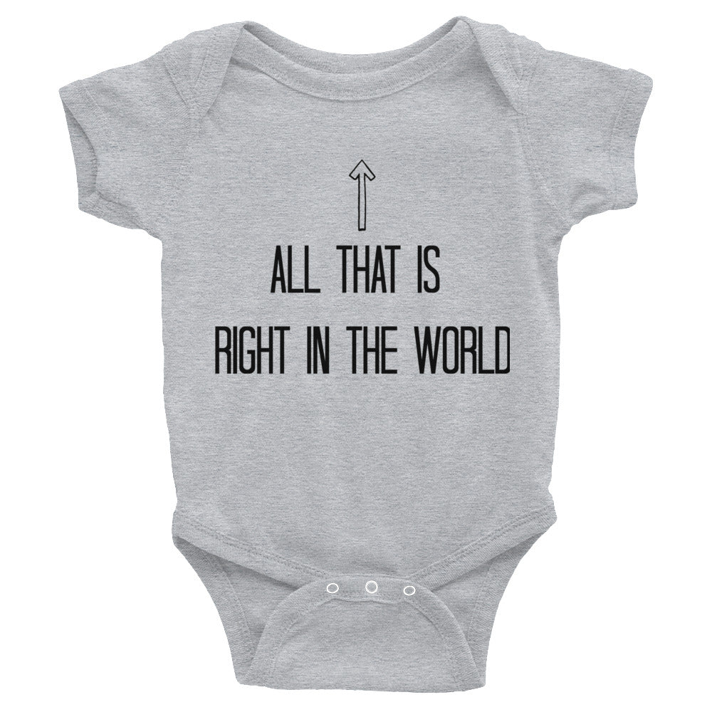 All that is right in the world Infant Bodysuit