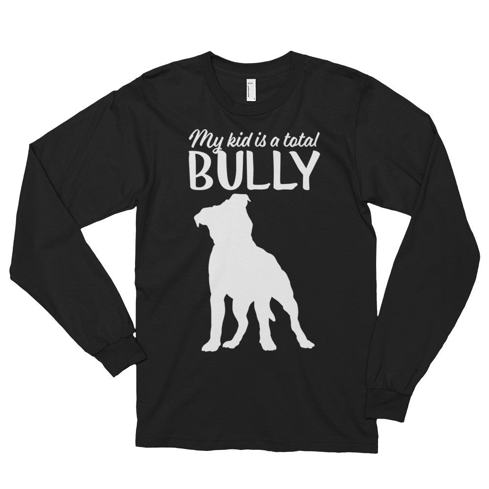 My Kid is a Bully Pitbull Long sleeve t-shirt (unisex)