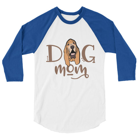 Bloodhound Dog Mom 3/4 sleeve raglan shirt