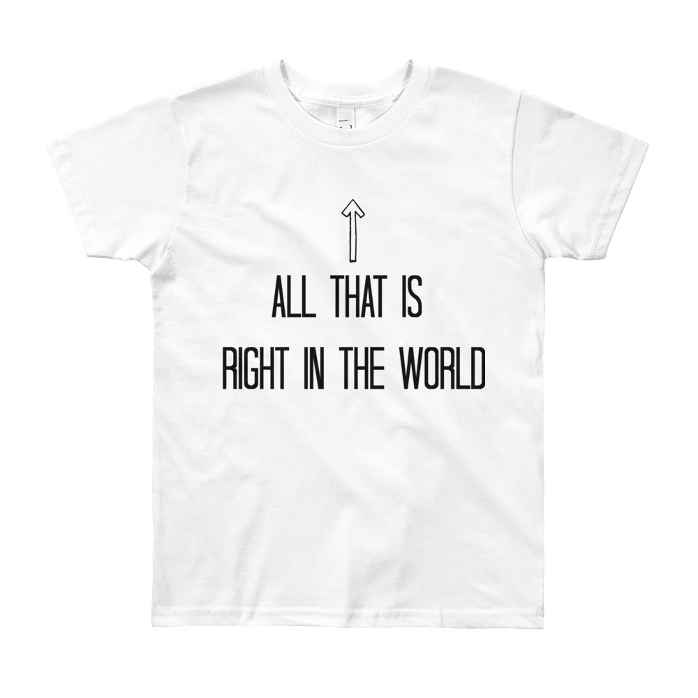 All that is right in the world Youth Short Sleeve T-Shirt