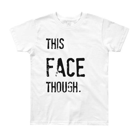 This Face Though Youth Short Sleeve T-Shirt
