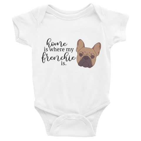 Home is where my french is French Bulldog Infant Bodysuit