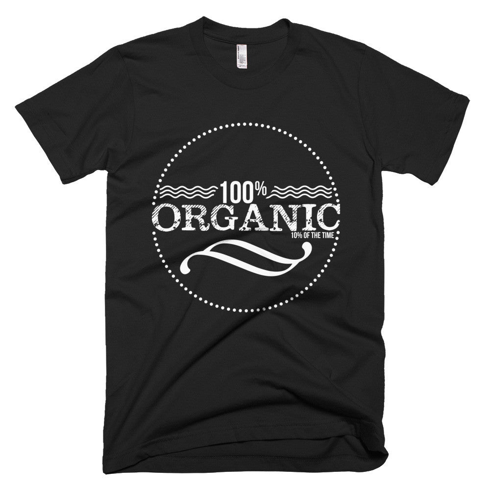 100% Organic 10% of the time Short sleeve men's t-shirt