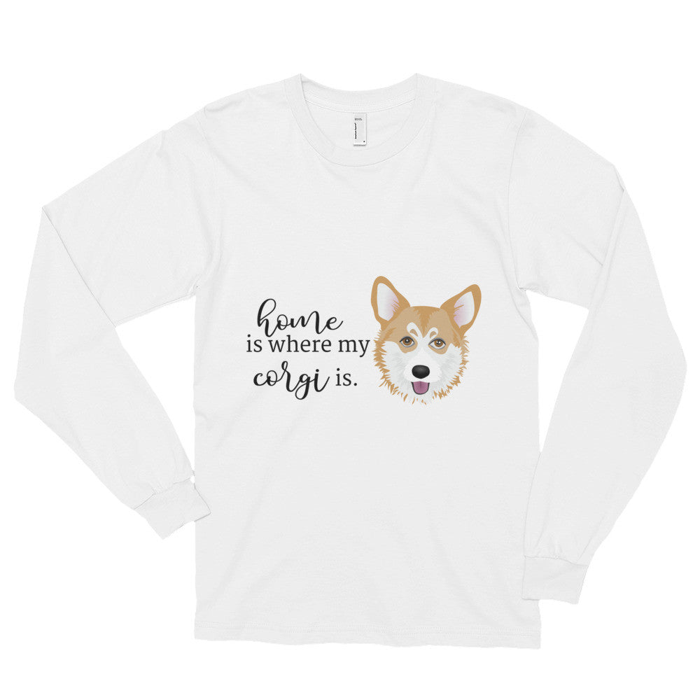 Home Is Where My Corgi Is Long sleeve t-shirt (unisex)