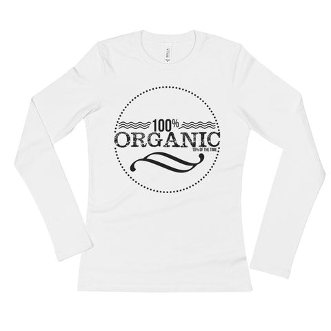 100% Organic 10% of the time Ladies' Long Sleeve T-Shirt