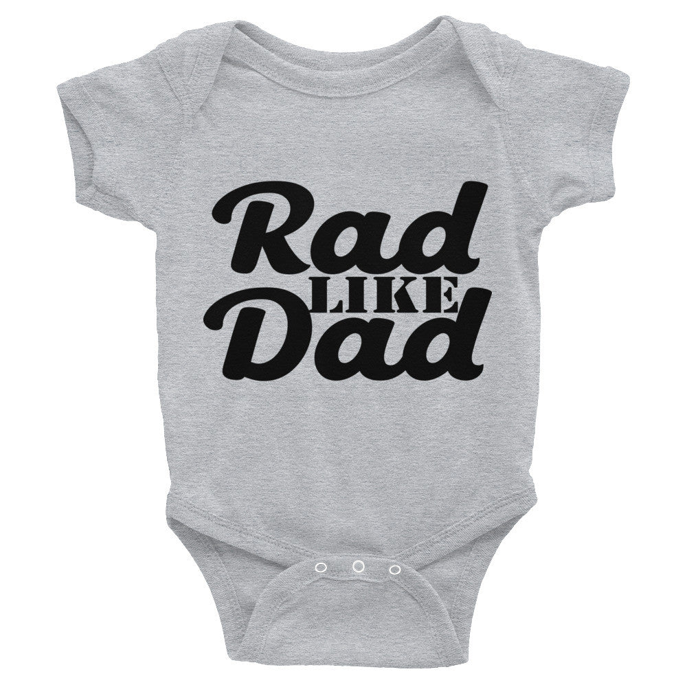 Rad Like Dad Infant Bodysuit