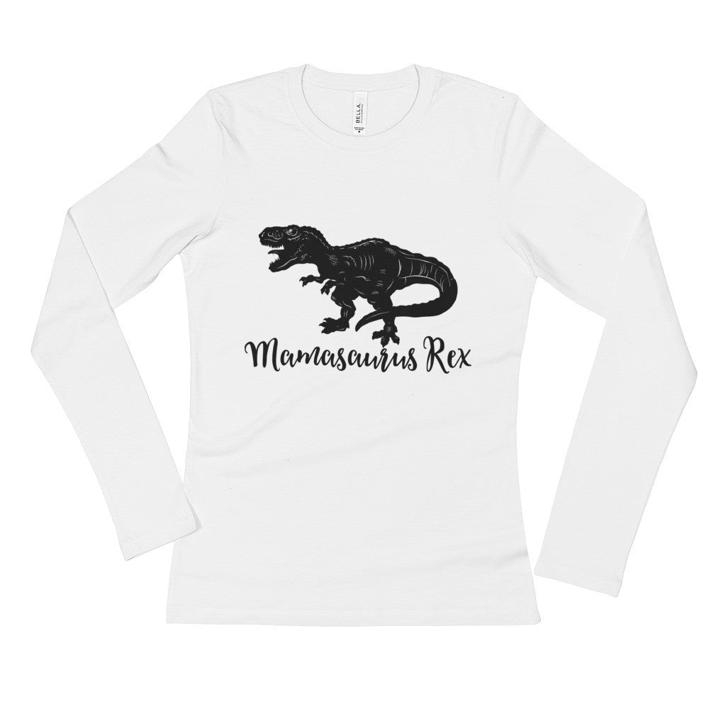Mamasaurus Rex Ladies' Long Sleeve T-Shirt
