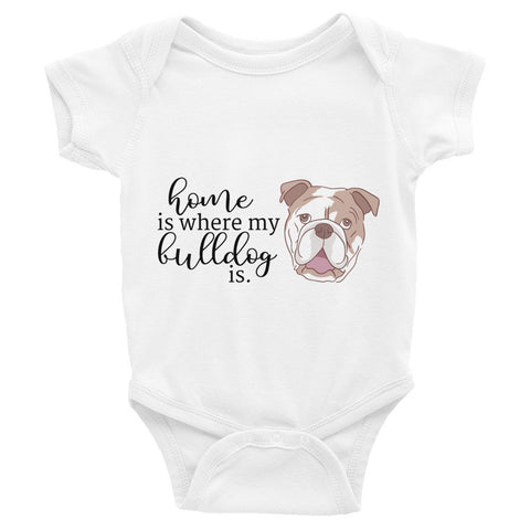 Home is Where My English Bulldog Is Infant Bodysuit