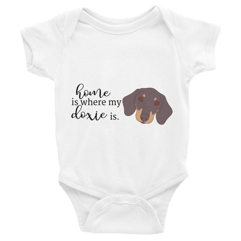 Home is where my Doxie Dachshund is Infant Bodysuit