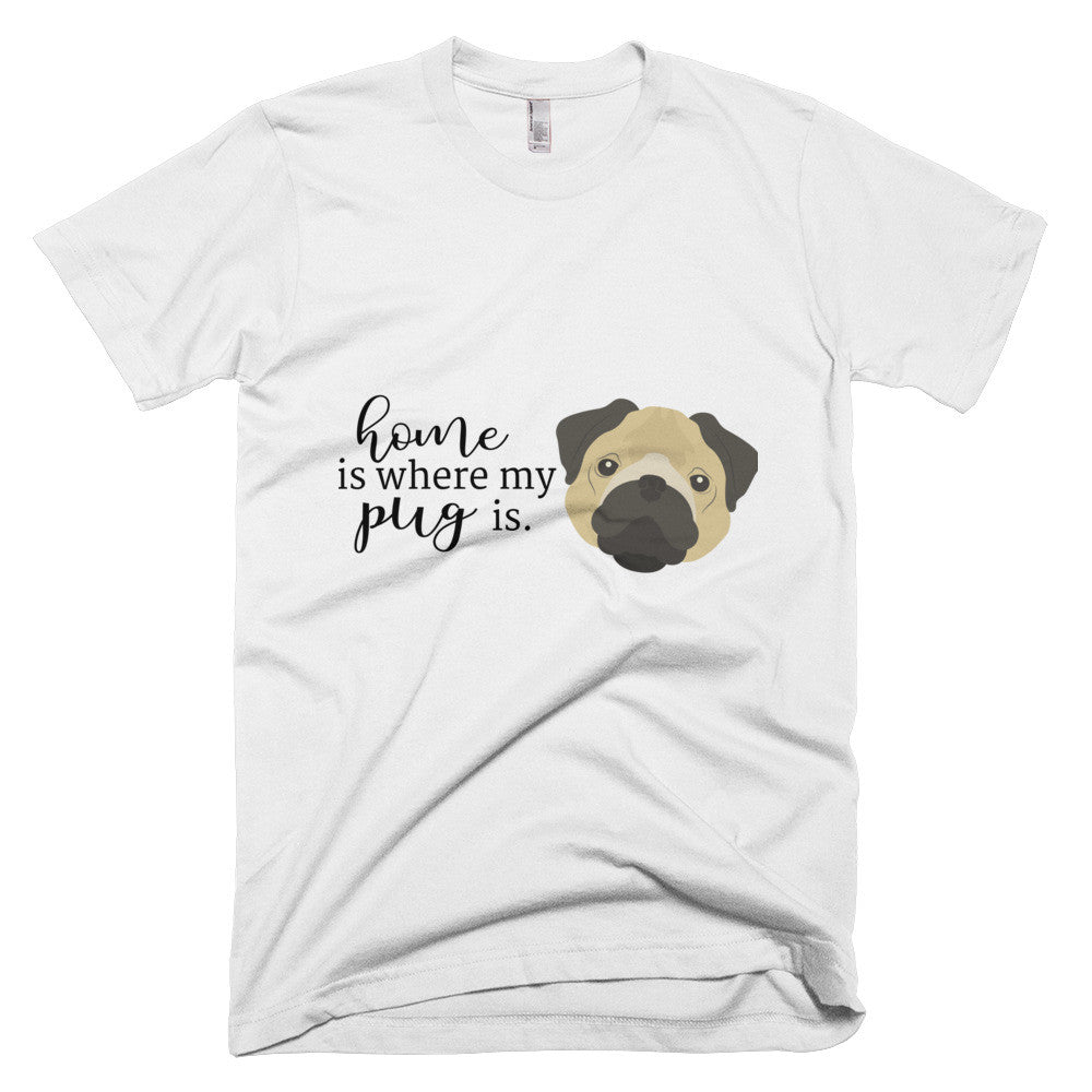 Home is Where My Pug Is Short sleeve men's t-shirt