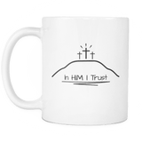 GLMBuy - In HIM I Trust Coffee Mug