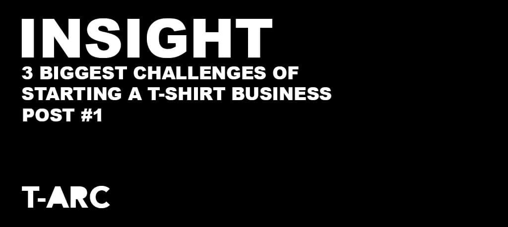 Challenges of Selling T-Shirts Online - First Few Months of Business
