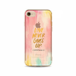 'Love Never Gives Up' Inspirational iPhone Case