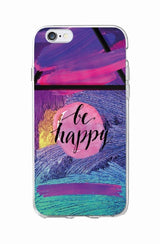 """Be Happy"" Inspirational Phone Case"