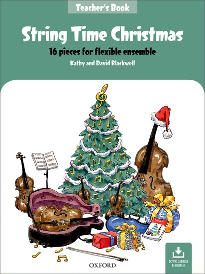String Time Christmas 16 pieces for flexible ensemble by Kathy Blackwell and David Blackwell