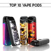 Top 10 Vape Pods