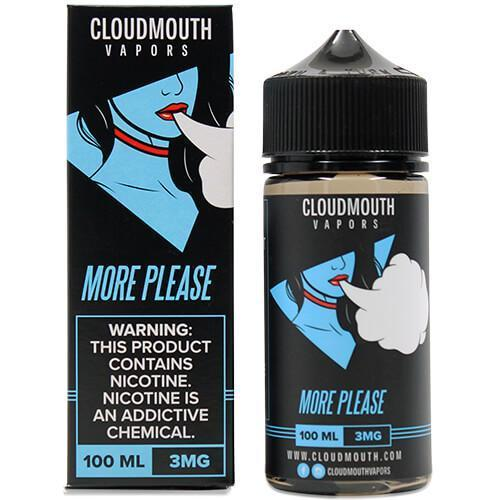 More Please by Cloudmouth Vapors 100ml