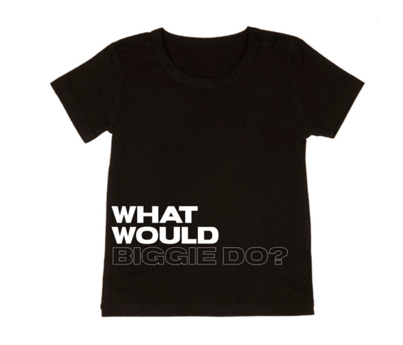 What would Biggie do tee  | Mlw by design - nixonscloset