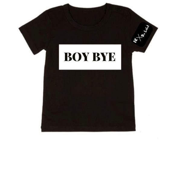 BOY BYE Tee - NC X The Label - nixonscloset