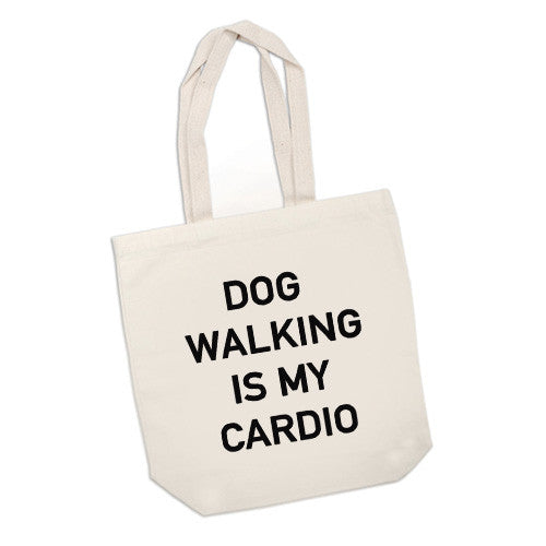 Dog Walking Is My Cardio Tote Bag,Weekend Bag, Dog Bag