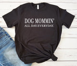 Dog Mommin' All Day Everyday Relaxed Short Sleeve Tee