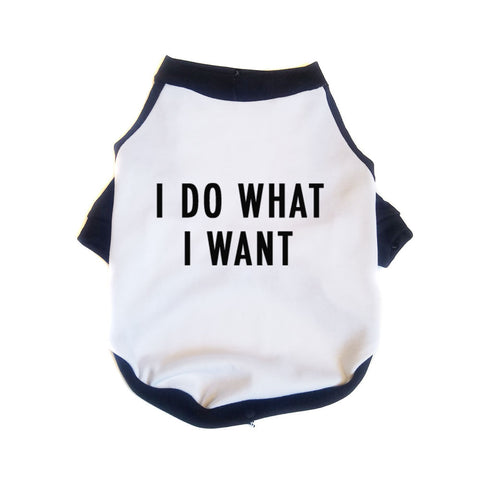I Do What I Want Raglan Dog Shirt