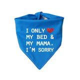 I Only Love My Bed and My Mama I'm Sorry Bandana