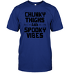 CHUNKY THIGHS AND SPOOKY VIBES T-SHIRT