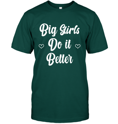 BIG GIRLS DO IT BETTER T-SHIRT